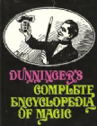 Dunninger's Complete Encyclopedia of Magic Hardback